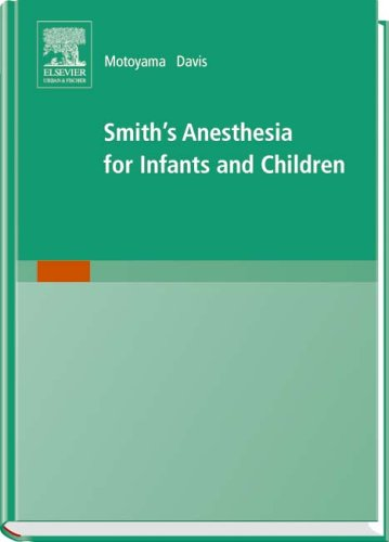 Smith's Anesthesia for Infants and Children  7th 2005 (Revised) edition cover