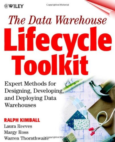 Data Warehouse Lifecycle Toolkit Expert Methods for Designing, Developing, and Deploying Data Warehouses  1998 edition cover