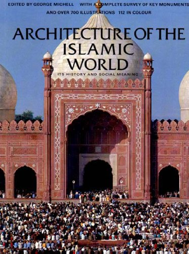 Architecture of the Islamic World Its History and Social Meaning  1995 edition cover