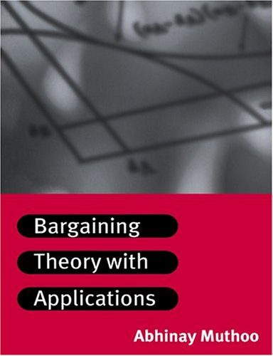 Bargaining Theory with Applications   1999 9780521576475 Front Cover