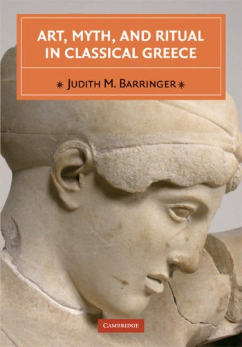 Art, Myth, and Ritual in Classical Greece   2008 edition cover