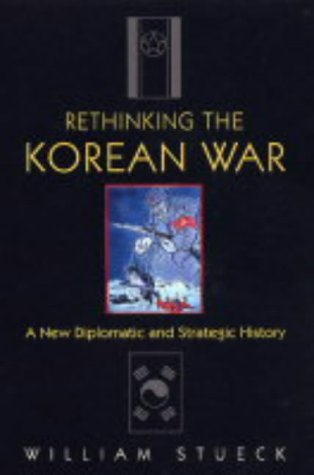 Rethinking the Korean War A New Diplomatic and Strategic History  2002 edition cover