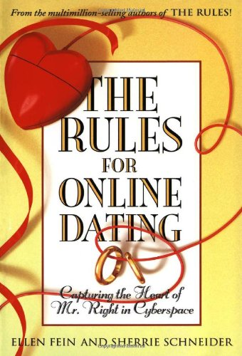 Rules for Online Dating Capturing the Heart of Mr. Right in Cyberspace  2002 9780743451475 Front Cover