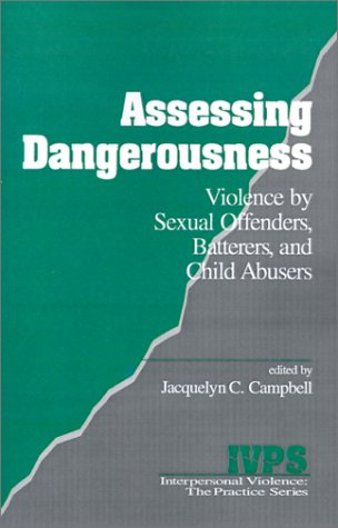 Assessing Dangerousness Violence by Sexual Offenders, Batterers and Child Abusers  1994 edition cover