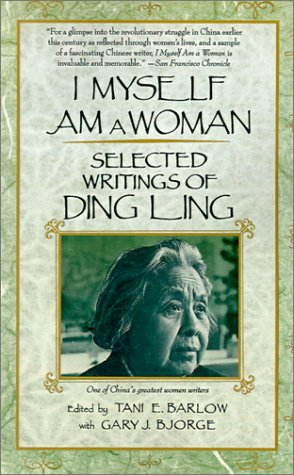 I Myself Am a Woman Selected Writings of Ding Ling  1990 (Reprint) edition cover