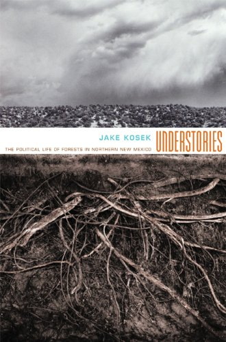Understories The Political Life of Forests in Northern New Mexico  2006 edition cover