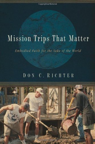 Mission Trips That Matter Embodied Faith for the Sake of the World  2007 edition cover