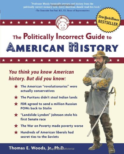 Politically Incorrect Guide to American History   2004 edition cover