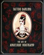 Tattoo Darling:  2007 9780957768475 Front Cover