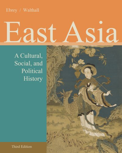 East Asia A Cultural, Social, and Political History 3rd 2014 edition cover