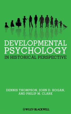 Developmental Psychology in Historical Perspective   2012 9781405167475 Front Cover