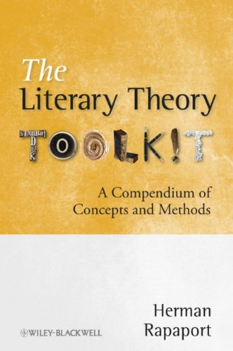 Literary Theory Toolkit A Compendium of Concepts and Methods  2011 edition cover