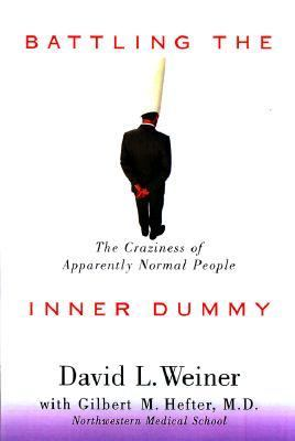 Battling the Inner Dummy The Craziness of Apparently Normal People  1999 edition cover