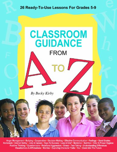 Classroom guidance a to Z 26 Read-to-Use Lessons for Grandes 5-9  2007 9781575431475 Front Cover