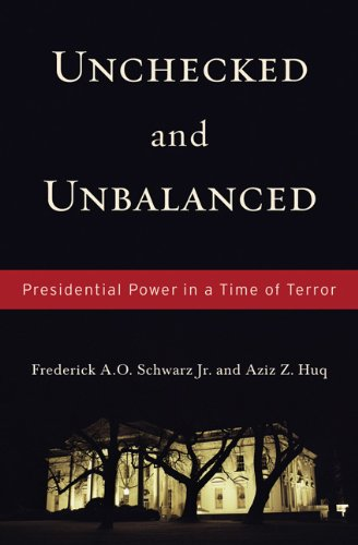 Unchecked and Unbalanced Presidential Power in a Time of Terror  2008 9781595583475 Front Cover