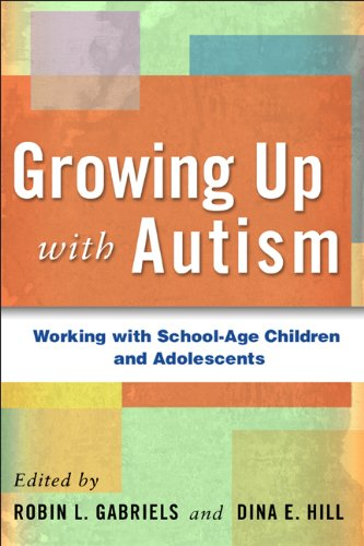 Growing up with Autism Working with School-Age Children and Adolescents  2007 edition cover