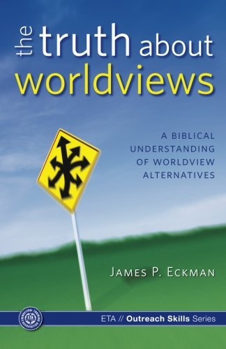 TRUTH ABOUT WORLDVIEWS  2006 edition cover