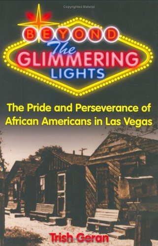 Beyond the Glimmering Lights The Pride and Perseverance of African Americans in Las Vegas  2006 9781932173475 Front Cover