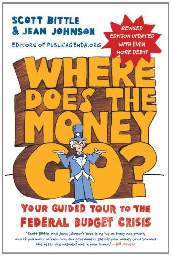 Where Does the Money Go? Your Guided Tour to the Federal Budget Crisis  2011 (Revised) edition cover
