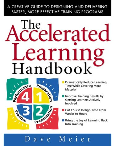 Accelerated Learning Handbook A Creative Guide to Designing and Delivering Faster, More Effective Training Programs  2000 edition cover