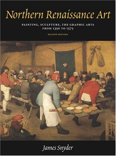 Northern Renaissance Art Painting, Sculpture, the Graphic Arts From, 1350 to 1575 2nd 2005 (Revised) 9780131505476 Front Cover