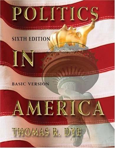 Politics in America, Basic Version  6th 2005 (Revised) 9780131534476 Front Cover