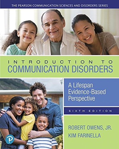 Introduction to Communication Disorders: A Lifespan Evidence-based Perspective  2018 9780134801476 Front Cover