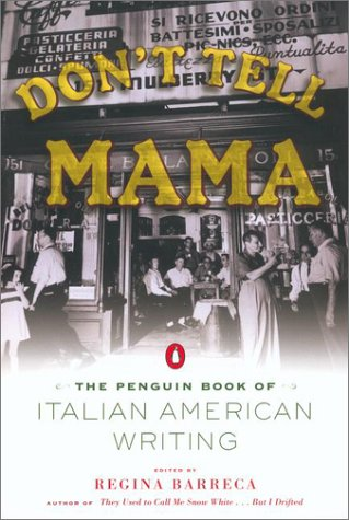 Don't Tell Mama! The Penguin Book of Italian American Writing  2002 9780142002476 Front Cover