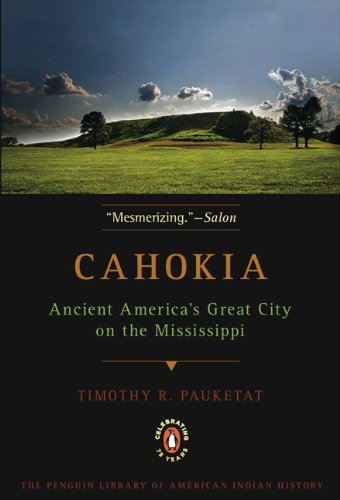 Cahokia Ancient America's Great City on the Mississippi N/A edition cover