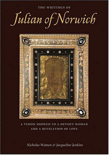 Writings of Julian of Norwich A Vision Showed to a Devout Woman and a Revelation of Love  2005 edition cover