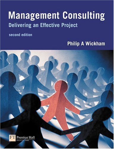 Management Consulting Delivering an Effective Project 2nd 2004 (Revised) 9780273683476 Front Cover