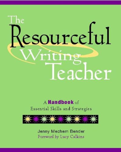 Resourceful Writing Teacher A Handbook of Essential Skills and Strategies  2007 9780325009476 Front Cover