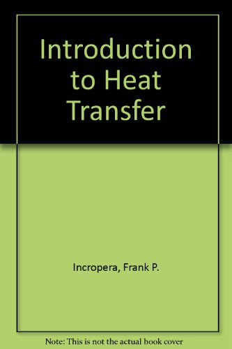 Introduction to Heat Transfer with IHT2. 0/FEHT with Users Guides  2nd 1990 9780471612476 Front Cover