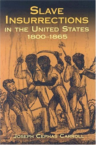 Slave Insurrections in the United States, 1800-1865   2004 9780486434476 Front Cover