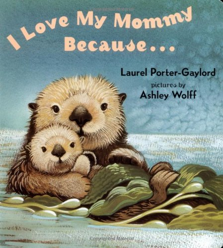 I Love My Mommy Because...   1991 9780525472476 Front Cover