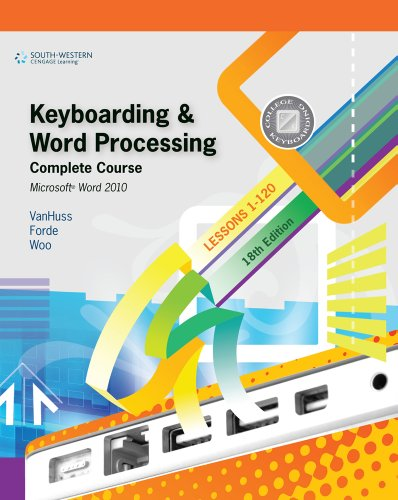 Keyboarding and Word Processing, Complete Course, Lessons 1-120: Microsoft Word 2010 College Keyboarding 18th 2011 9780538496476 Front Cover