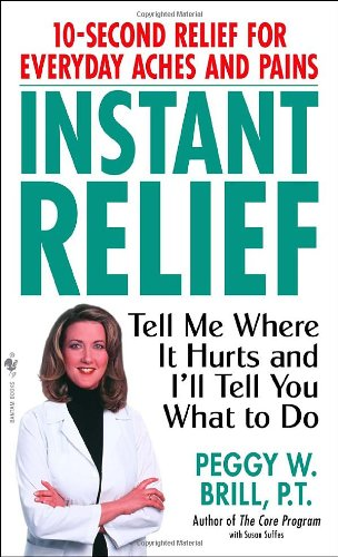 Instant Relief Tell Me Where It Hurts and I'll Tell You What to Do N/A 9780553585476 Front Cover