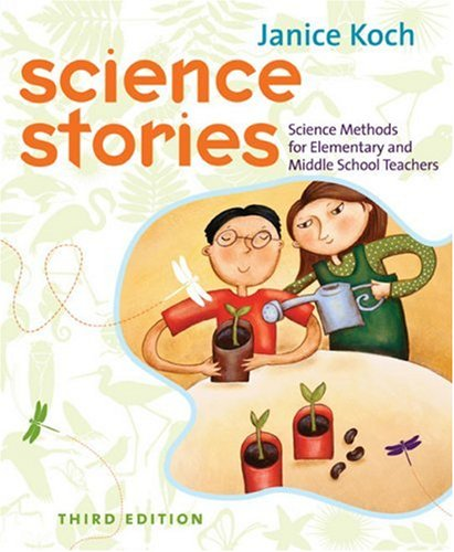 Science Stories Science Methods for Elementary and Middle School Teachers 3rd 2005 edition cover