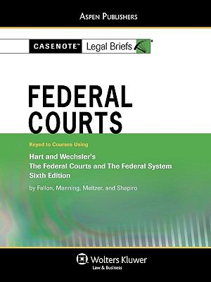 Federal Courts Wechsler'sthe Federal Courts and the Federal System 6th (Student Manual, Study Guide, etc.) edition cover