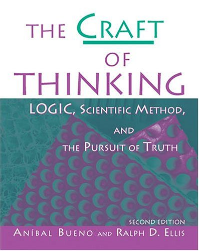 Craft of Thinking Logic, Scientific Method and the Pursuit of Truth 2nd (Revised) edition cover