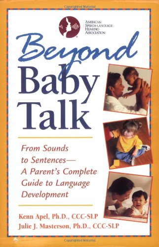 Beyond Baby Talk From Sounds to Sentences--A Parent's Complete Guide to Language Development  2001 edition cover