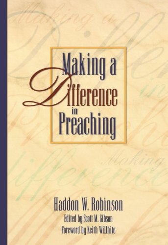Making a Difference in Preaching Haddon Robinson on Biblical Preaching N/A edition cover