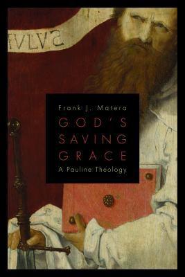 God's Saving Grace A Pauline Theology  2012 edition cover