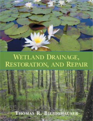 Wetland Drainage, Restoration, and Repair   2007 edition cover