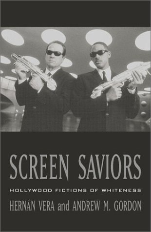 Screen Saviors Hollywood Fictions of Whiteness  2002 edition cover