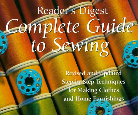 Complete Guide to Sewing Step-by-Step Techniques for Making Clothes and Home Furnishings  1995 (Revised) edition cover