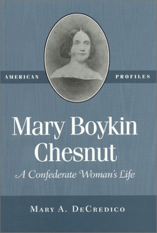 Mary Boykin Chestnut A Confederate Woman's Life N/A 9780945612476 Front Cover
