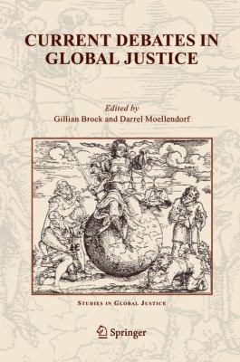 Current Debates in Global Justice   2005 9781402033476 Front Cover