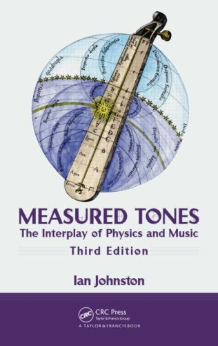 Measured Tones The Interplay of Physics and Music, Third Edition 3rd 2009 (Revised) 9781420093476 Front Cover