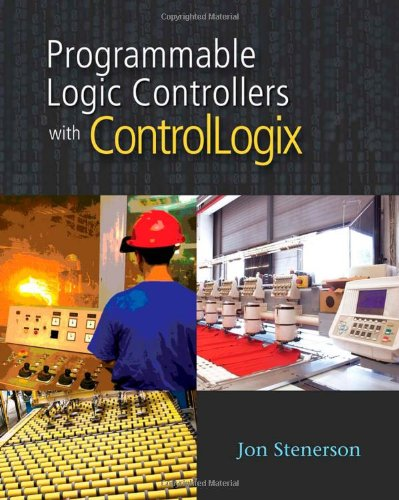 Programmable Logic Controllers with ControlLogix   2010 edition cover